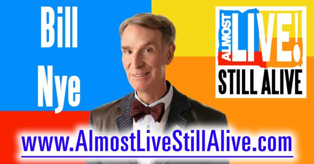 Almost Live!: Still Alive - Bill Nye | AlmostLiveStillAlive.com