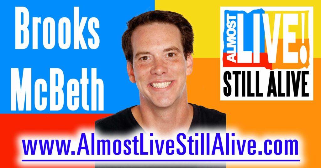 Almost Live!: Still Alive - Brooks McBeth | AlmostLiveStillAlive.com