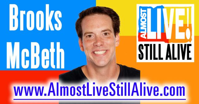 Almost Live!: Still Alive - Brooks McBeth | AlmostLiveStillAlive.com