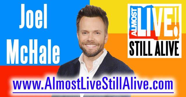 Almost Live!: Still Alive - Joel McHale | AlmostLiveStillAlive.com