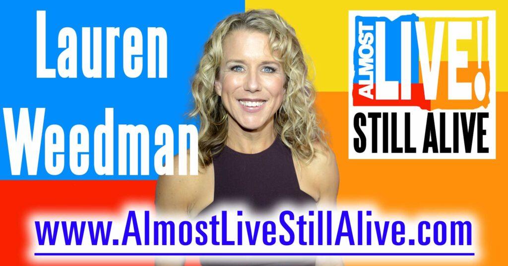 Almost Live!: Still Alive - Lauren Weedman   AlmostLiveStillAlive.com