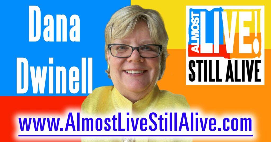 Almost Live!: Still Alive - Dana Dwinell | AlmostLiveStillAlive.com