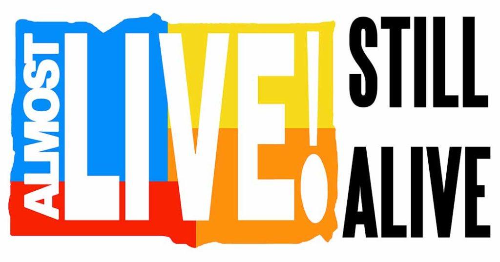 Almost Live!: Still Alive | AlmostLiveStillAlive.com