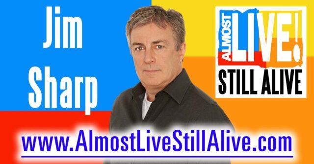 Almost Live!: Still Alive - Jim Sharp | AlmostLiveStillAlive.com