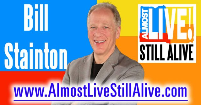 Almost Live!: Still Alive - Bill Stainton | AlmostLiveStillAlive.com