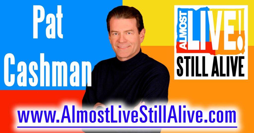 Almost Live!: Still Alive - Pat Cashman | AlmostLiveStillAlive.com