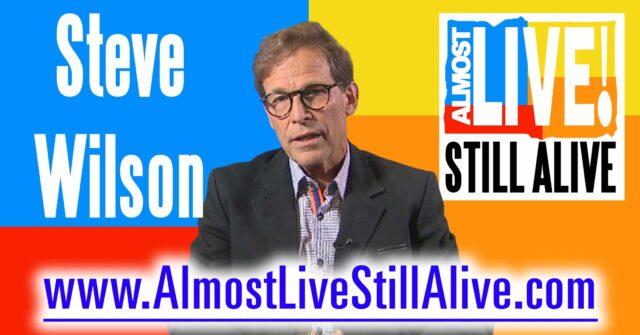 Almost Live!: Still Alive - Steve Wilson | AlmostLiveStillAlive.com